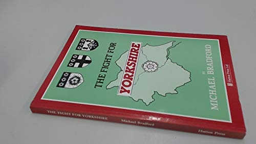 The Fight for Yorkshire By Michael Bradford