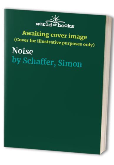 Noise By Simon Schaffer