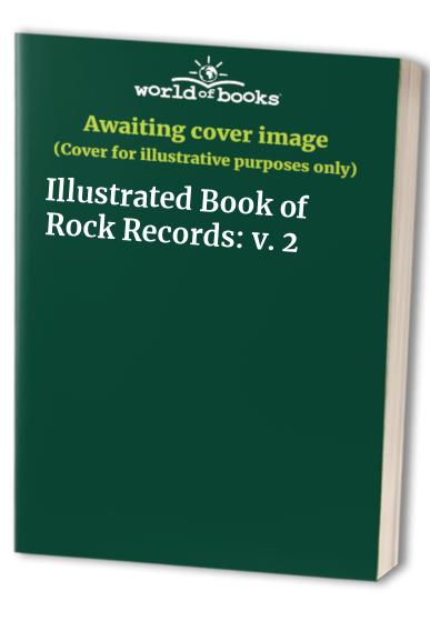 Illustrated Book of Rock Records: v. 2 by Barry Lazell
