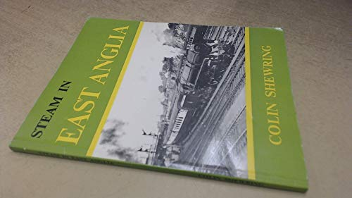 Steam in East Anglia By Colin Shewring