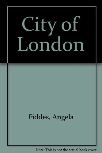 City of London By Angela Fiddes