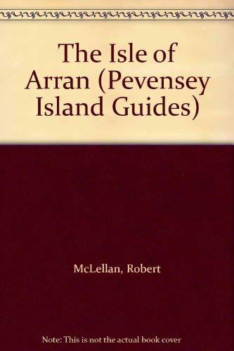 The Isle of Arran By Robert McLellan