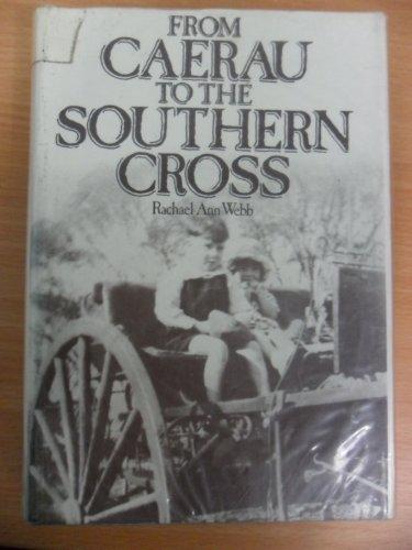 From Caerau to the Southern Cross By Rachel Ann Webb