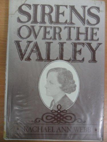 Sirens over the Valley By Rachel Ann Webb