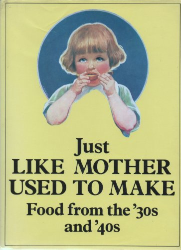 Just Like Mother Used to Make By Angela Nilsen