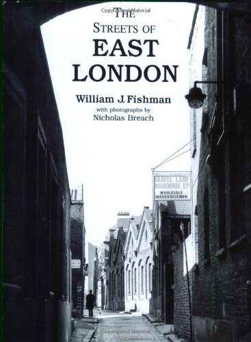 The Streets of East London By William J. Fishman