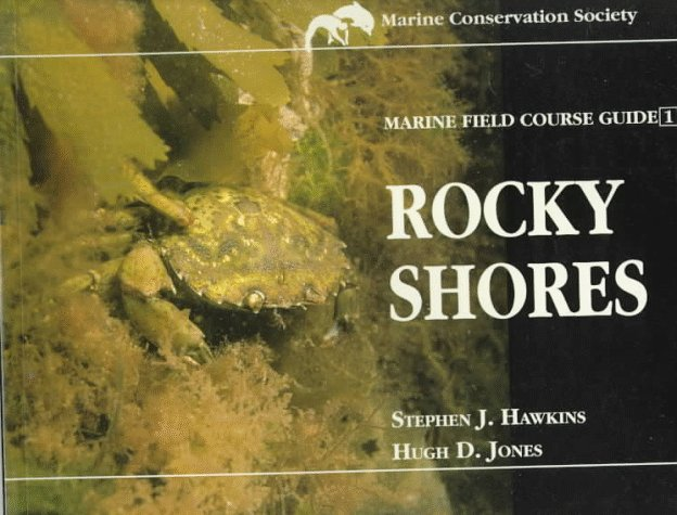Marine Field Course Guide: v. 1: Rocky Shores by S. J. Hawkins