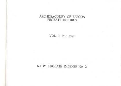 National Library of Wales Probate Indexes:2. Archdeaconry of Brecon Probate Records - Vol. I, Pre-1660 By Edited by Nansi C. Jones