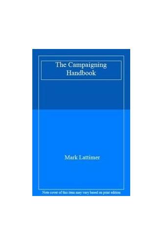 The Campaigning Handbook By Mark Lattimer