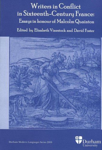Writers in Conflict in Sixteenth-Century France By Edited by Elizabeth Vinestock