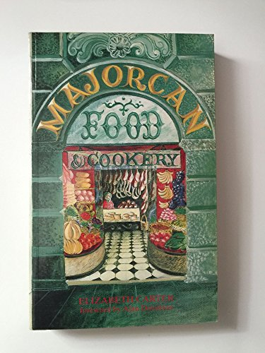 Majorcan Food and Cookery By Elizabeth Carter