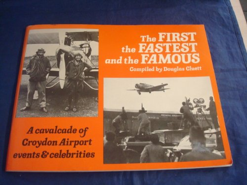 First, Fastest and the Famous By Douglas Cluett