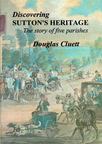 Discovering Sutton's Heritage: The Story of Five Parishes By Douglas Cluett