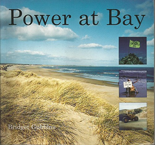 Power at Bay: Successful Campaigns Against Sand Extraction and Nuclear Power at Druridge Bay By Bridget Gubbins