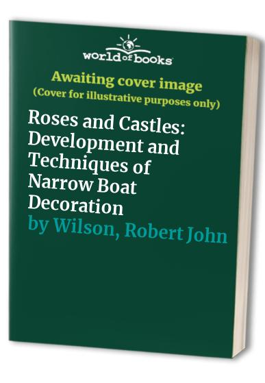 Roses and Castles By Robert John Wilson
