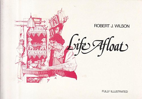 Life Afloat By Wilson J Robert