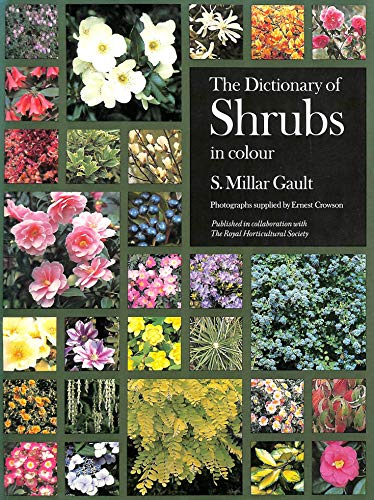 Dictionary of Shrubs in Colour By S.Millar Gault