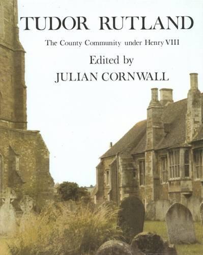 Tudor Rutland By Edited by Julian Cornwall