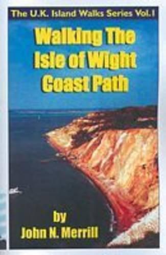 The Isle of Wight Coast Path By John N. Merrill