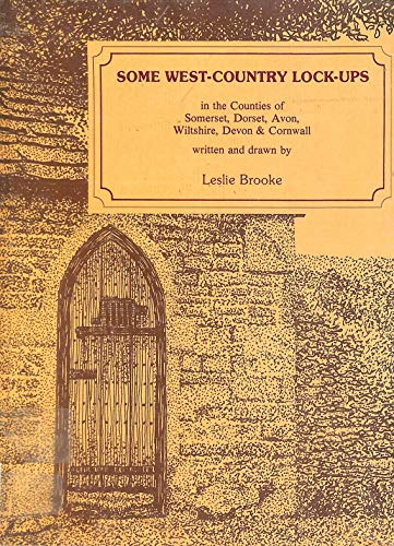 Some West-Country Lock-Ups By Leslie Brooke