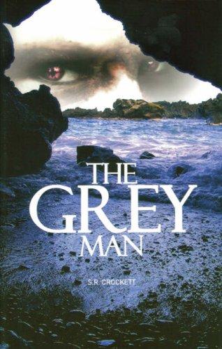 The Grey Man by S. R. Crockett