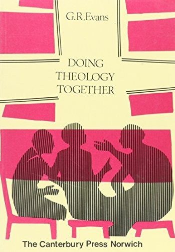 Doing Theology Together By G. R. Evans
