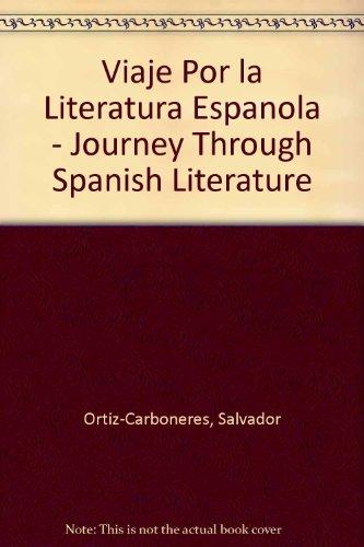 Viaje Por la Literatura Espanola - Journey Through Spanish Literature By Salvador Ortiz-Carboneres