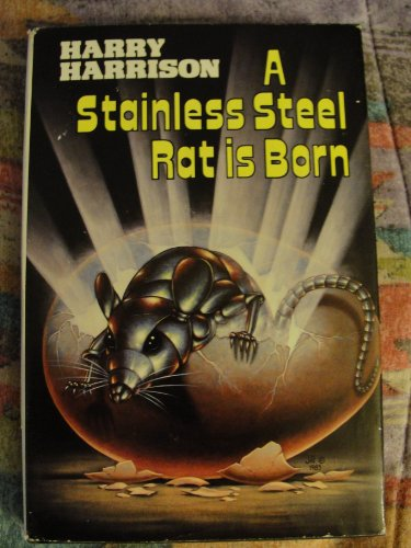 Stainless Steel Rat is Born Stainless Steel Rat is Born By Harry Harrison