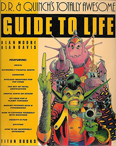 D. R. and Quinch's Totally Awesome Guide to Life By Alan Moore