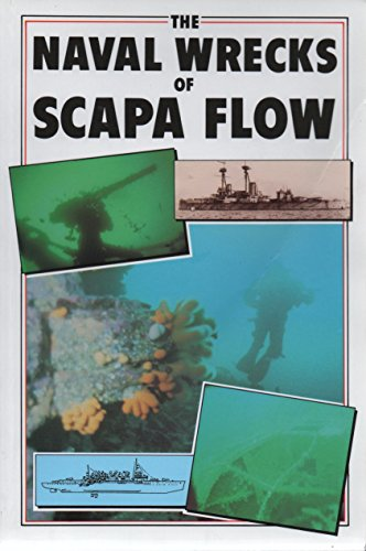 The Naval Wrecks of Scapa Flow By Peter L. Smith