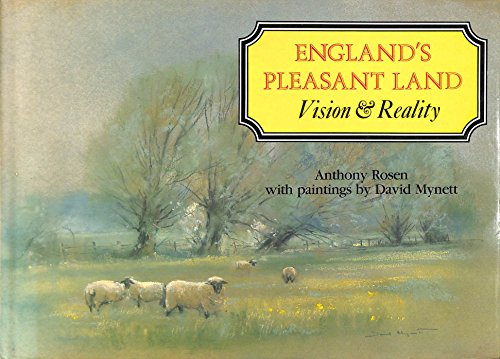 England's Pleasant Land By Anthony Rosen