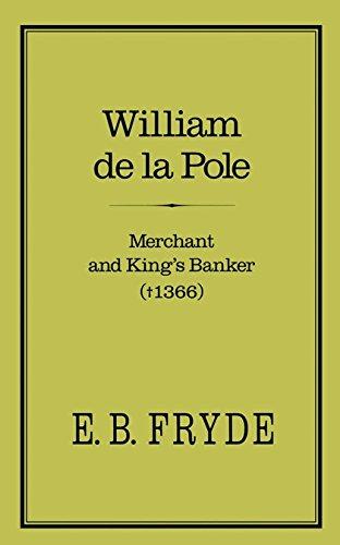 William De La Pole, Merchant and King's Banker (d.1366) By E. B. Fryde
