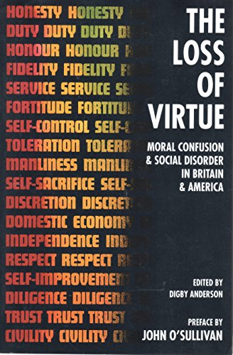 Loss of Virtue By Edited by Digby C. Anderson