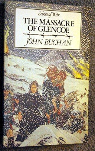 The Massacre of Glencoe By John Buchan