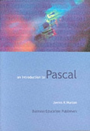 An Introduction to Pascal by James K. Morton