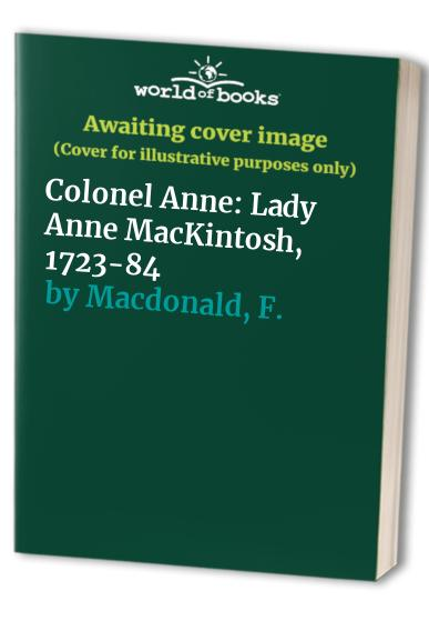 Colonel Anne By F. Macdonald