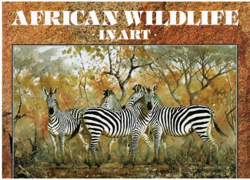 African Wild Life in Art: Master Painters of the Wilderness by David Tomlinson
