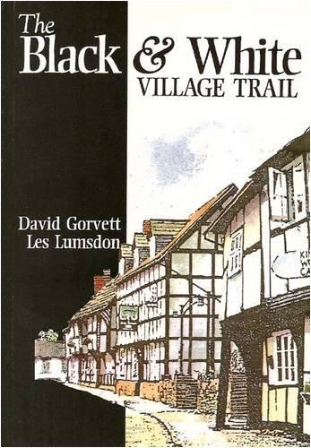 The Black and White Village Trail By David Gorvett