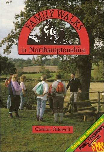 Family Walks in Northamptonshire By Gordon Ottewell
