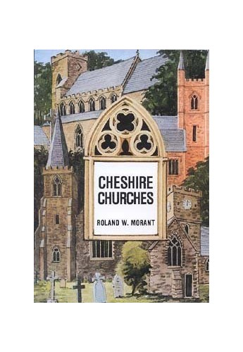 Cheshire Churches By Roland W. Morant