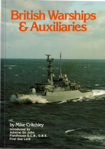 British Warships and Auxiliaries By Volume editor Mike Critchley