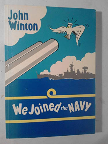 We Joined the Navy By John Winton
