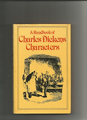 A Handbook of Charles Dickens Characters By Timothy Ramsden