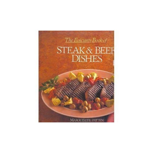 The epicure's book of steak and beef dishes By Marguerite Patten