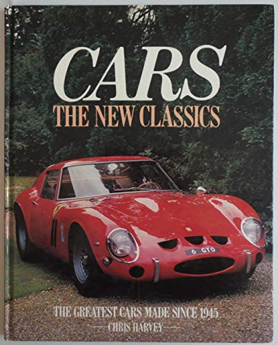 Cars: The New Classics: The Greatest Cars Made Sin... by Harvey, Chris Paperback