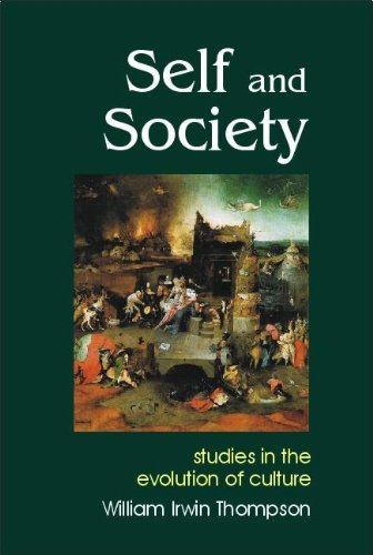 Self and Society By William Irwin Thompson