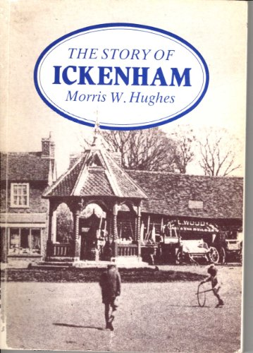 Story of Ickenham By Morris W. Hughes