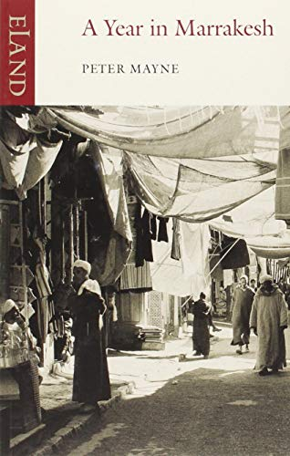 A Year in Marrakesh By Peter Mayne
