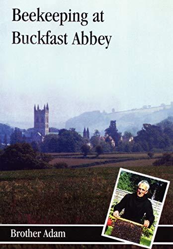 "Beekeeping at Buckfast Abbey By ""Adam,Brother"""