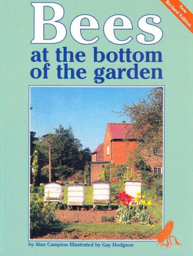 Bees at the Bottom of the Garden (Revised) By Alan Campion